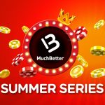 MuchBetter Summer Series